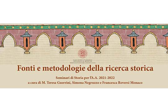 """13 ottobre 2021: avvio del Ciclo """"Fonti e metodologie della ricerca storica"""""""