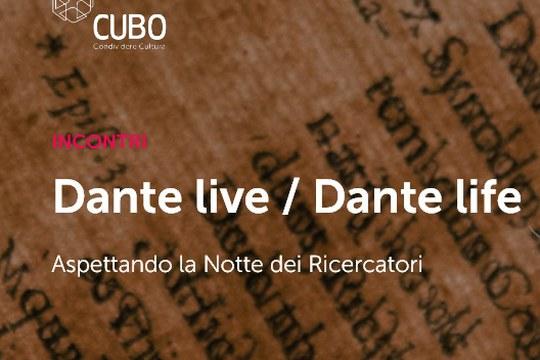 Dante live / Dante life. L'ecosistema delle relazioni